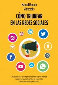 Cómo triunfar en las redes sociales, de Manuel Moreno (Trecebits)