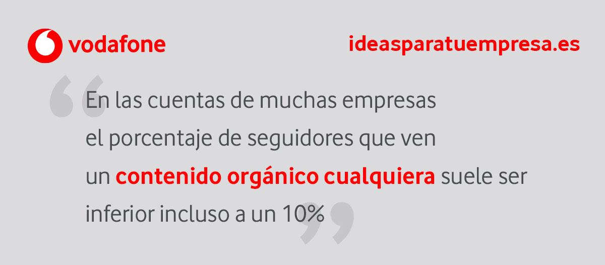 En las cuentas de muchas empresas, el porcentaje de seguidores que ven un contenido orgánico cualquiera suele ser inferior incluso a un 10%.